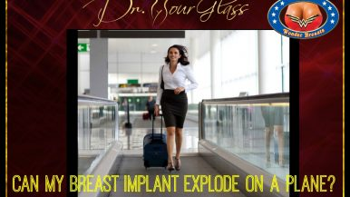 CAN MY BREAST IMPLANT EXPLODE ON A PLANE