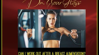 Can I work out after a breast augmentation surgery