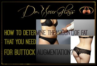 How to determine the amount of fat that you need for buttock augmentation